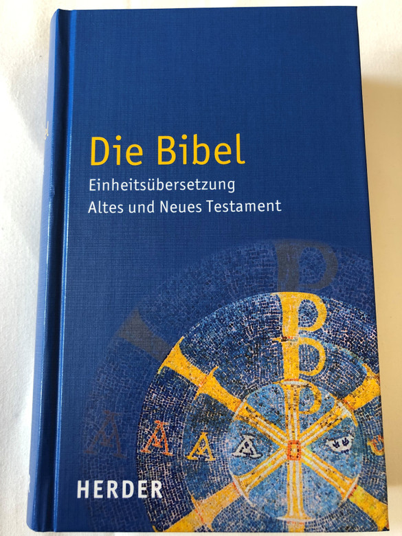 Die Bibel Einheitsübersetzung Altes und Neues Testament / German language Holy Bible - Unitary translation / Contains Deuterocanonical books / With book introductions, maps, notes, Bible history timetable / Hardcover / 2016 Herder (9783451360008)