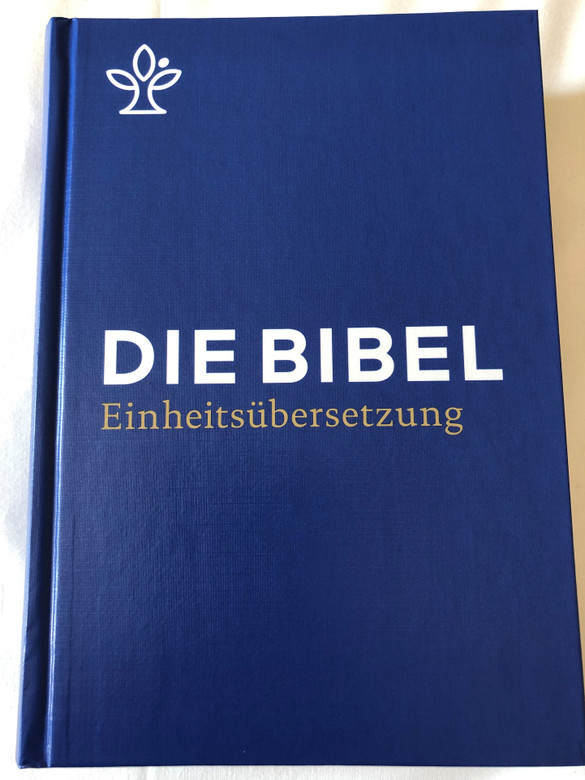 Die Bibel (Einheitsübersetzung) Schulbibel - blau / German language Holy Bible - Unitary translation (blue) / Contains Deuterocanonical books / With book introductions, maps, notes, Bible history timetable / Hardcover / 2017 Katolische Bibelanstalt (9783460440005)