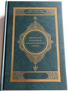 Kegyes Korán / Hungarian Interpretation of the Qur'an / A próféta városábólm a fényes Medinából származó Korán alapján / With Arabic calligraphy / Hardcover 2010 / Hanif Iszlám (9789638707833)