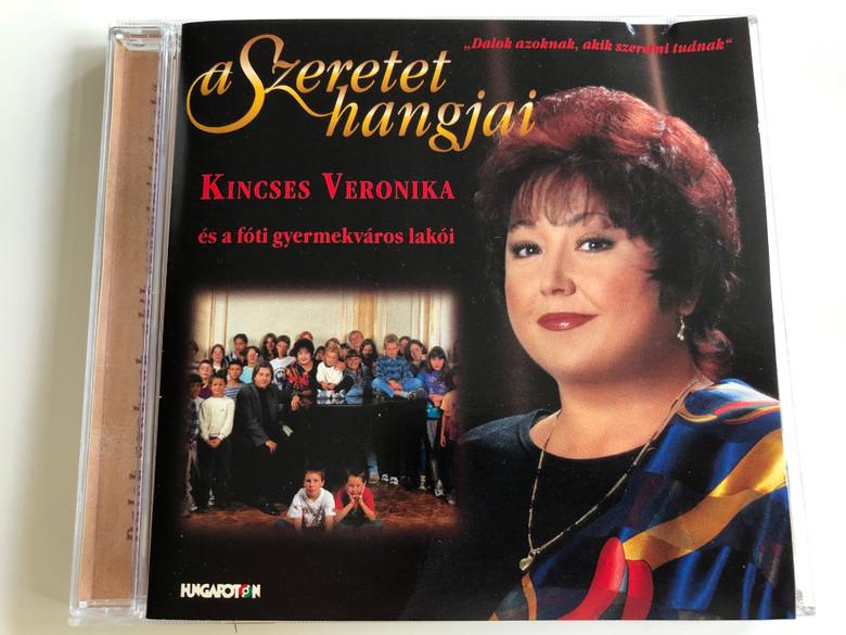 Kincses Veronika És A Fóti Gyermekváros Lakói – A Szeretet Hangjai / Hungaroton – HCD37938 / Hungarian Christmas Songs and other popular songs (5991813793829)