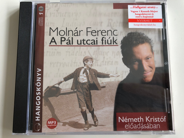 A Pál utcai fiúk by Molnár Ferenc / Mp3 Audio Book / The Paul Street Boys / Read by Németh Kristóf / Audio CD / Kossuth - Mojzer kiadó (9789630955898)