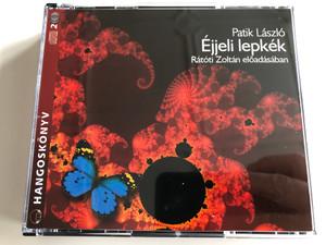 Patik László - Éjjeli lepkék / Read by Rátóti Zoltán / 2CD Audio Book 2006 / Kossuth - Mojzer kiadó (9789630949682)