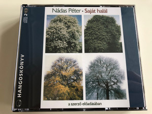 Nádas Péter - Saját halál / Hungarian language 2 CD Audio Book 2008 / Read by the Author / A szerző előadásában / Kossuth-Mojzer kiadó (9789630959223)