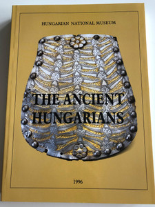 The Ancient Hungarians / Exhibition Catalogue / Edited by István Fodor, László Révész, Mária Wolf, Ibolya M. Nepper / Photographs by József Hapák / Hungarian National Museum / Paperback 1996 (9639046051)