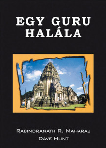 Egy guru halála by Rabindranath R. Maharaj and Dave Hunt - Hungarian translation of Death of a Guru: A Remarkable True Story of one Man's Search for Truth