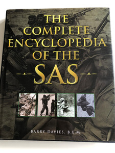 The Complete Encyclopedia of the SAS by Barry Davies B.E.M / Hardcover 1998 / History of the British Special Air Service / The Most Comprehensive SAS reference work ever Published / Covers Operations, Equipment, Weaponry and Personnel in detail / Virgin