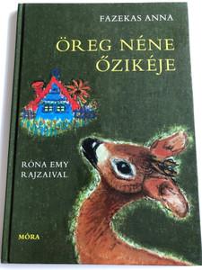 Öreg Néne Őzikéje by Fazekas Anna / Róne Emy Rajzaival / Hungarian Children's classic Hardcover 2016 / Móra (9789634159285)