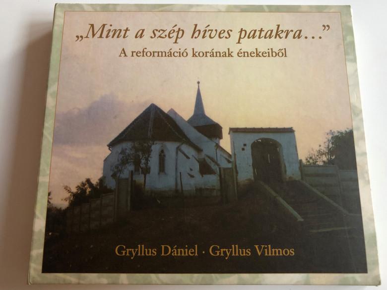 "Gryllus Dániel - Gryllus Vilmos: ""Mint a szép híves patakra..."" - A reformáció korának énekeiből / Audio CD 2001 / Christian Songs in Hungarian from the age of the Reformation (5998498228936)"