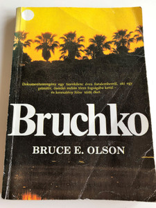 Bruchko, Hungarian Edition / The Astonishing True Story of a 19-Year-Old American, His Capture by the Motilone Indians and His Adventures in Christianizing the Stone Age Tribe