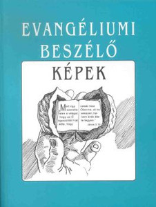Evangéliumi ​beszélő képek by  Ernest James Pace - Hungarian translation of Christian cartoons/ A collection of pictures and metaphors used in the language of evangelical circles