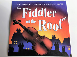 "C.C Productions performs Songs from ""Fiddler on the Roof"" / Audio CD 1996 / Tradition, Matchmaker, Matchmaker, If I Were a Rich Man, Sunrise, Sunset / TRIP006A / QED (5029956502128)"