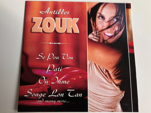 Zouk Antilles / The Best of Latin Music / Se Pou Vou, Pati, Ou Inme, Songe Lon Tan and many more.. / Audio CD 2003 / 3808042 / Galaxy Music (8711638080426)