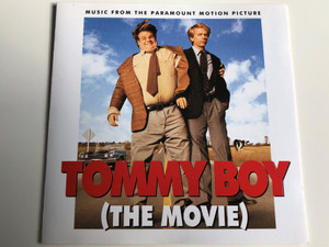 Tommy Boy (The movie) / Music from the Paramount Motion Picture / I Love it Loud, Graduation, Silver naked ladies, Fat Guy In a Little Coat / Audio CD 1995 / Warner Music Europe (093624590422)