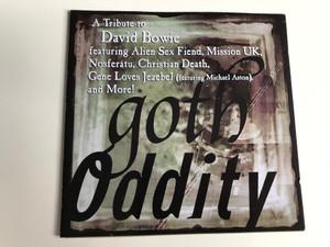 Goth Oddity / A Tribute to David Bowie ft. Alien Sex Fiend, Mission UK, Nosferatu, Christian Death Gene Loves Jezebel / Audio CD 1999 / Cleopatra records / CDM Gram 121 (5013929212121)