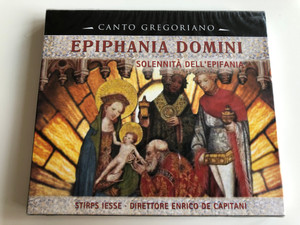 Canto Gregoriano - Epiphania Domini / Solennitá Dell' Epifania / Stirps Iesse - Direttore Enrico de Capitani / Epiphany / Collana diretta da Bonifacio G. Baroffio / Audio CD 1996 / FSP-Paoline (4011222207487)