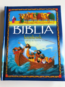 Biblia Kicsiknek by Bethan James and Estelle Corke / Hungarian translation of My Bible Story Book / Hardcover 2013 / Napraforgó kiadó (9789634454199)