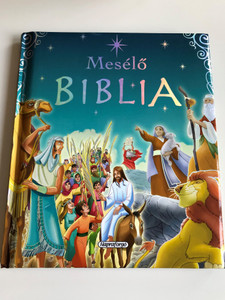 Mesélő Biblia by Silvia Alonso / Hungarian translation of Biblia infantil / Illustrations by Manuel Galiana / Hardcover 2015 / Napraforgó Kiadó (9789634456490)