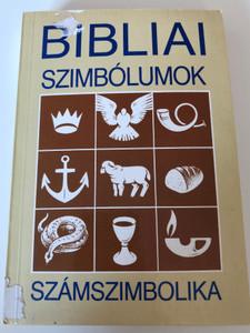 Bibliai Szimbólumok - Számszimbolika by A. Heller / Hungarian Translation of 200 biblische Symbole - Biblische Zahlensymbolik / Paperback / Evangéliumi Kiadó