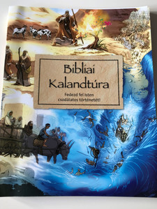 Bibliai Kalandtúra / Fedezd fel Isten csodálatos történetét! / Hungarian translation of Big Bible Challenge / For children 7-12 years old / Explores the big story of the Bible through 100 selected Bible passages / Szentírás Szövetség (9789638728890)