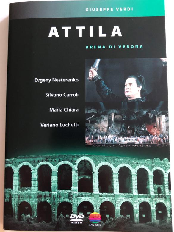 Giuseppe Verdi - Attila DVD 1985 / Arena Di Verona / Evgeny Nesterenko, Silvano Carroli, Maria Chiara, Veriano Luchetti / Orchestra and Chorus of the Arena di Verona / Conducted by Nello Santi / Directed for video by Brian Large (5050467993228)