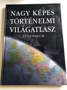 Nagy Képes Történelmi Világatlasz / Hungarian edition of Grande Atlante Storico Mondiale / Historical Atlas with Pictures With Timeline, and Word Glossary / Athenaeum 2003 (9639471035)