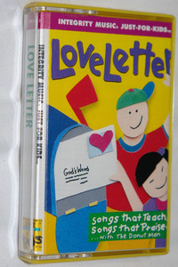 Love Letter / Integrity Music Just For Kids / Praise and Worship Music - Audio Cassette 1995 / Rob Evans, The Donut Man / Songs that Teach, Songs that Praise ... with The Donut Man (00076801114)