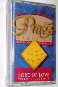 Lord of Love: The Best Of Our Praise / Praise Classics - Maranatha! Music / Praise and Worship Music - Audio Cassette (3859710004)