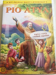 Padre Pio DVD 2006 Pio Atya / Directed by Sergio Di Stefano / Written by Clelia Castaldo, Paolo Zavallone, Guido De Gaetano / A hit óriásai rajzfilmsorozat V. / Etalon Film (5999886089818)