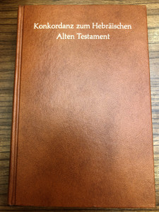 Konkordanz zum Hebräischen Alten Testament by Gerhard Lisowsky / German language concordance for Hebrew Old Testament / Based on the Masorretic text prepared by Paul Kahle / Deutsche Bibelgesellschaft / 3rd revised edition (3438052307)