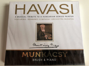 Havasi Balázs: Brush & Piano - Musical Tribute to Hungarian Genius Painter Munkácsy Mihály / Featuring: Dohnányi Symphony Orchestra Budafok / Audio CD 2012 / Zenei tisztelgés a magyar festőgéniusz előtt (5998618405223)