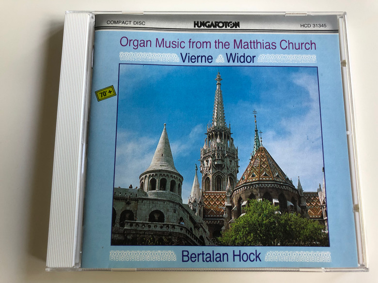 Organ Music from the Matthias Church - Louis Vierne Symphony No. 1 - Charles- Marie Widor Symphony No. 6 / Bertalan Hock / Audio CD 1999 / Hungaroton / HCD 31345 (5991813134523)