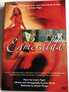 Esmeralda / St. Petersburg Ballet & Symphony Orchestra / Mussorgsky State Academic Opera and Ballet Theatre / Music by Cesare Pugni / Libretto Jules PerrotRomantic ballet base on the novel Notre-Dame de Paris by Victor Hugo / DVD 2005 (8712177047963)