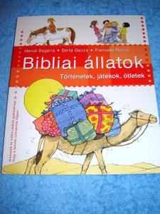 Bibliai allatok - Tortenetek, jatekok, otletek / Hungarian Children's Bible A...