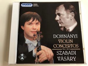 Dohnányi Violin Concertos Nos 1 & 2 / Vilmos Szabadi violin / Budapest Symphony Orchestra / Conducted by Tamás Vásáry / Audio CD 1998 / Hungaroton / HCD 31759 (5991813175922)
