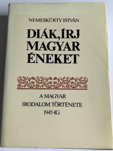 Diák, írj magyar éneket 2 by Nemeskürty István / A magyar irodalom története 1945-ig / History of Hungarian literature up to 1945 / Volume II. / Gondolat 1983 (9632814126)