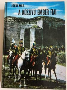 A kőszívű ember fiai by Jókai Mór / 8th edition / Móra könyvkiadó 1979 / Hungarian Literary Classic (9631115984)