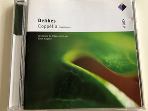 Delibes - Coppélia (highlights) / Orchestre de l' Opéra de Lyon / Conducted by Kent Nagano / Audio CD 2003 / apex / Warner Classics (825646036523)