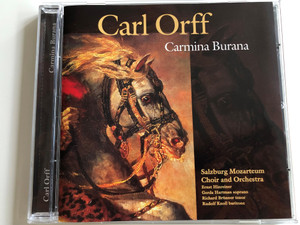 Carl Orff - Carmina Burana / Salzburg Mozarteum Choir and Orchestra / Ernst Hinreiner / Gerda Hartman soprano, Richard Brünner tenor, Rudolf Knoll baritone / Audio CD 1998 / A-Play Classics (5703976102918)