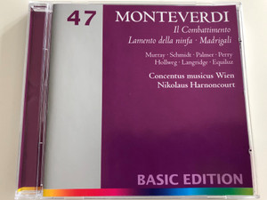 Monteverdi - Il Combattimento - Lamento della ninfa - Madrigali / Murray, Schmidt, Palmer, Perry, Hollweg, Langridge, Equiluz / Concentus musicus Wien / Conducted by Nikolaus Harnoncourt / Basic Edition / Volume 47 / Audio CD 2001 (685738932825)