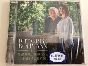 Ditta & Imre Rohmann play Bartók, Debussy, De Falla & Ravel / Gramofon-díj 2017/2018 / Hungaroton / Audio CD 2017 (5991813279323)