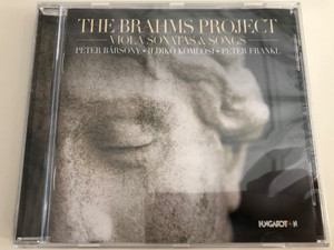 The Brahms Project - Viola Sonatas & Songs / Péter Bársony - Ildikó Komlósi - Péter Frankl / Audio CD 2018 / Hungaroton (5991813280824)