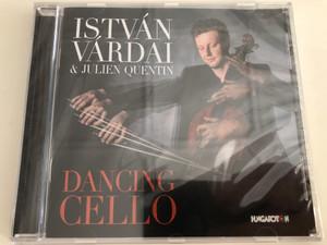 István Várdai & Julien Quentin - Dancing Cello / Stravinsky, Chopin, Bartók, Ravel / Hungaroton / Audio CD 2018 (5991813280725)