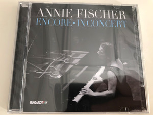 Annie Fischer - Encore - In Concert / Chopin, Schubert, Schumann / Hungaroton / Audio CD 2014 (5991813275028)