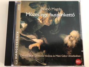 Mózes egy, huszonkettő by Szabó Magda / Hungarian Audio Book / MP3 CD / Read by Ónodi Eszter, Dömötör András and Máté Gábor / Kossuth - Mojzer (9789630957168)