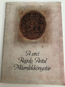 A zirci Reguly Antal Műemlékkönyvtár by Urbán Gusztávné / Hungarian language book presenting the Antal Reguly Historic library in Zirc (9789638721303)