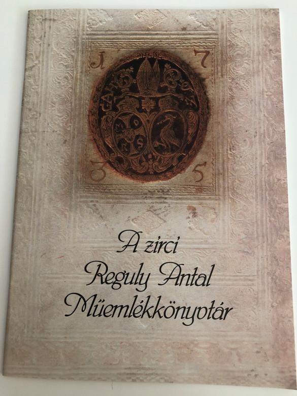 A zirci Reguly Antal Műemlékkönyvtár by Urbán Gusztávné / Hungarian language book presenting the Antal Reguly Historic library in Zirc (9789638721303)