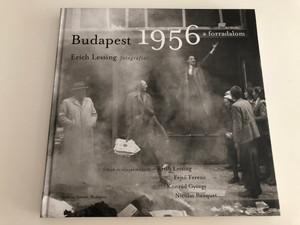 Budapest 1956 a forradalom (the revolution) / Erich Lessing fotográfiái / Photos and documents from the Hungarian revolution Erich Lessing, Fejtő Ferenc, Konrád György, Nicolas Bauquet / 1956-os Intézet, Budapest / Hardcover 2006 (9638663553)