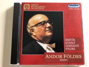 Great Hungarian Musicians / Andor Földes piano / Bartók, Kodály, Dohnányi, Földes / Hungaroton Classic Audio CD 2001 / HCD 32055 (5991813205520)