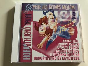 Horváth Jenő dalai - Gyere, ülj kedves mellém / Szécsi Pál, Záray Márta, Vámosi János, Korda György, Késmárky Marika, Horváth Jenő és Együttese / Audio CD 1996 / Gong HCD 17425 (5991811742522)