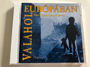 Valahol Európában Highlights / Dés László - Nemes István / Songs from the Musical / Audio CD 1995 BMG (743212889628)